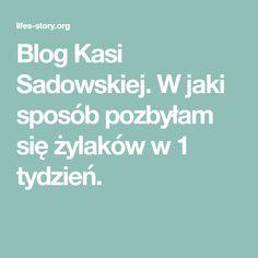 Blog Kasi Sadowskiej. W jaki sposób pozbyłam się żylaków w 1 tydzień.