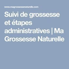 Suivi de grossesse et étapes administratives | Ma Grossesse Naturelle Stages Of Pregnancy, Suitcase, Children