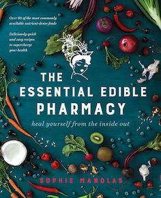 The Essential Edible Pharmacy, by Sophie Manolas