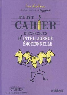 Amazon.fr - Petit cahier d'exercices d'intelligence émotionnelle - Ilios Kotsou, Jean Augagneur - Livres