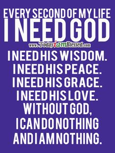 AMEN! Every Second Of My Life I Need God ♥ ♥ ♥