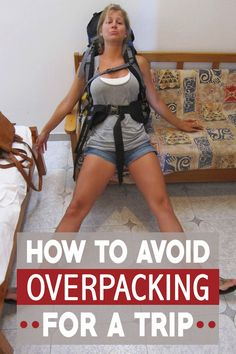 How to Avoid Overpacking for a Trip