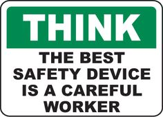 Think The Best Safety Device Sign - Fast shipping, direct from the USA manufacturer. Order your Think The Best Safety Device Sign today. Safety Quotes, Safety Slogans, Safety Posters, Universal Life Insurance, Umbrella Insurance, Construction Safety, Workplace Safety, Safety Tips, Safety Games