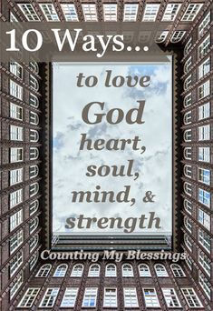 What does it mean to love God with all your heart, soul, mind, and strength This explains each and gives ways to grow closer to God in every way.