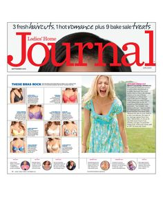 "Look for us in this September's issue of Ladies' Home Journal in the article ""The Thinking Woman's Guide to Cleavage"" ! Here our Reveal Underwire bra is recommended for coverage without filler."