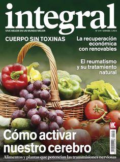Revista #INTEGRAL 419. Cómo activar nuestro #cerebro. Cuerpo sin toxinas. El #reumatismo y su tratamiento natural.