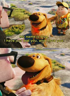 Dug is one of the best characters ever. SQUIRREL!!!