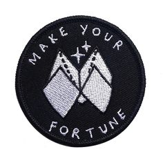 "Who needs to leave their fate up to destiny?make your own goddamn fortune! 2.5"" embroidered patch, iron-on backing."