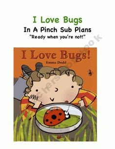 I Love Bugs: Kindergarten Emergency Sub Plans! A Full Day Based Around This Book!