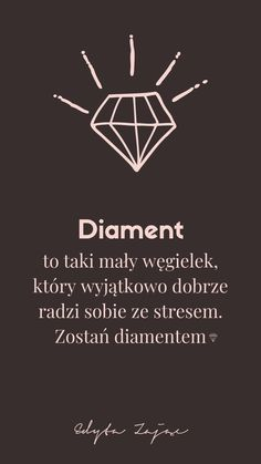 Cytat, cytaty, diament, radzenie sobie ze stresem, stres, sukces  Quote Motivation Text, Speak The Truth, Inspirational Thoughts, Motto, Proverbs, Life Lessons, Wise Words, Texts, Lyrics