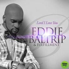 Lord, Jesus, I Love You - Single, an album by Eddie Baltrip & Fulfillment