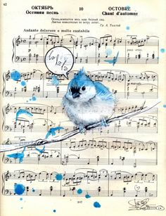Blue Bird Song by Lora Zombie i am doing this sooner or later Popular Art, Arte Popular, Musik Illustration, Bird Illustration, Sheet Music Art, Music Paper, Music Sheets, Book Page Art, Music Artwork