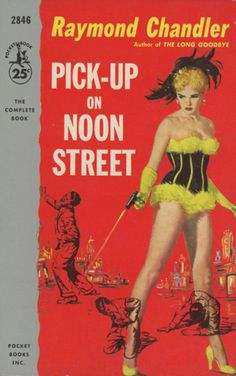 Raymond Chandler - Pick-up on Noon Street  Pocket Books 2846  Published 1952; 4th printing 1956  Cover Artist: Robert Maguire