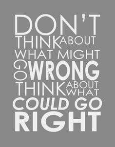 I think about what might go wrong too often. #quotes #inspiration