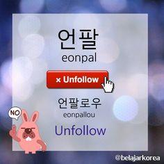Today's slang is 언팔 (eonpal), an abbreviation from 언팔로우(eonpallou). It means 'unfollow'. 언팔하지 마세요~ (eonpalhaji maseyo). Don't unfollow me, ok.