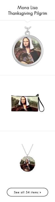 """Mona Lisa Thanksgiving Pilgrim"" by gravityx9 on Polyvore featuring jewelry, necklaces, bags, handbags, clutches, zip zip wristlet, wristlet clutches, zipper wristlet, wristlet handbags and zipper purse - Mona Lisa Thanksgiving Pilgrim by #SpoofingTheArts   available at #Zazzle , #Cafepress , #OartTee , #Society6 #PrintAllOverMe  #Gravityx9 Designs #MonaLisa #Thanksgiving"