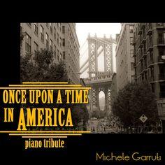 Il était une fois en Amérique (piano seul) par Michele Garruti sur AppleMusic https://itunes.apple.com/fr/album/once-upon-a-time-in-america-solo-piano/id1080208464?utm_content=buffer1d34a&utm_medium=social&utm_source=pinterest.com&utm_campaign=buffer