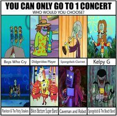 Take me to Bikini Bottom Super Band.