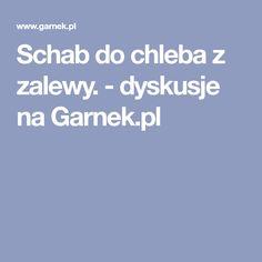 Schab do chleba z zalewy. - dyskusje na Garnek.pl