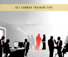 Get Summer Training Tips #summerintenship 3summertraining