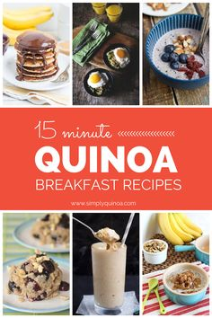 15 Minute Quinoa Breakfast Recipes - easy, quick, flavorful and healthy!
