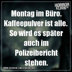 Montag im Büro. Word Pictures, Funny Pictures, Best Quotes, Funny Quotes, Words Quotes, Sayings, German Quotes, True Words, Really Funny