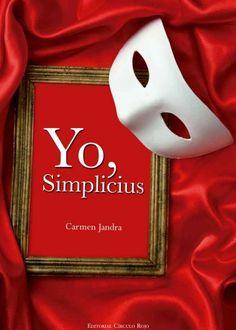 """¡Y llegamos al viernes!, hoy de mano de nuestra colaboradora Irene León os reseñamos la obra """"Yo, simplicius"""" de la autora Carmen Jandra Consuegra y editada por Círculo Rojo. Como nos indica Irene nos encontramos con una obra que se centra en la sencilla complejidad que subyace a las relaciones humanas. Esperamos que la disfrutéis.  http://universolamaga.com/blog/yo-simplicius-carmen-jandra/"""