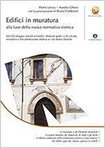 Edifici in muratura  Ingegneria antisismica: tipi di struttura, metodi d'analisi, casi studio. CD allegato.