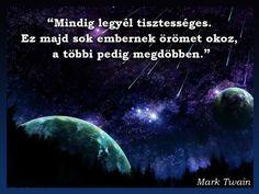 Mindig legyél tisztességes - Idézetek, mondások Mark Twain, Minion, Life Quotes, Movie Posters, Quote Life, Quotes About Life, Film Poster, Popcorn Posters, Minions