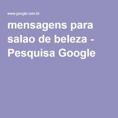 mensagens para salao de beleza - Pesquisa Google
