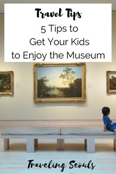 Travel tips to encourage your kids enjoy the arts and museum experience. Click to see more or save this pin for later. More at Traveling Seouls
