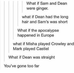 What Sam and dean were straight? Pfff that impossible, sams to gays for his archangel husbands And dean is dating his angel
