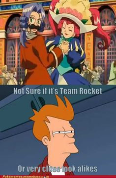 Team Rocket: It's very hard to tell sometimes...