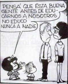 Jajajajaja, así o mas cierto!! mafaldita, mafalda genial, jajajaja, humor, frase, quino, grand mafalda, educación