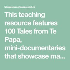 This teaching resource features 100 Tales from Te Papa, mini-documentaries that showcase many of the unique pieces that Te Papa stores for the nation. Health And Physical Education, Similarities And Differences, Making Connections, Learning Objectives, Student Engagement, Word Families, Social Science, Mathematics, Teaching Resources