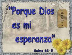 Mi esperanza siempre estará en Dios porque el es Fiel.