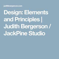 Design: Elements and Principles | Judith Bergerson / JackPine Studio