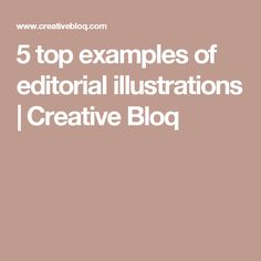 5 top examples of editorial illustrations | Creative Bloq