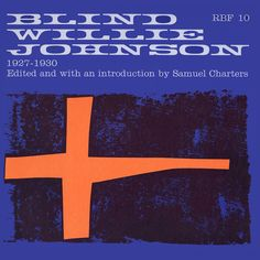 American Roots Music: Blind Willie Johnson 1927-1930 RBF Records RBF-10