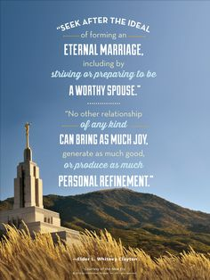 """▪""""Marriage is perhaps the most vital of all the decisions [one makes in life] and has the most far-reaching effects, for it has to do not only with immediate happiness, but also with eternal joys."""" –Spencer W. Kimball ▪Enjoy Elder L. Whitney Clayton's entire April 2013 general conference message 'Marriage: Watch and Learn' www.lds.org/general-conference/2013/04/marriage-watch-and-learn"""