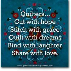 I love this quote, absolutely must use it for a special gift for my quilter mom! ❤️