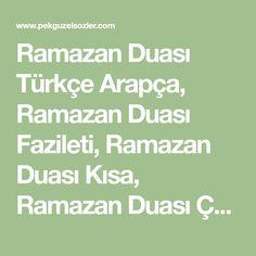 Ramazan Duası Türkçe Arapça, Ramazan Duası Fazileti, Ramazan Duası Kısa, Ramazan Duası Çeşitleri, Ramazan Duasının Türkçe Meali