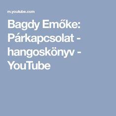 Bagdy Emőke: Párkapcsolat - hangoskönyv - YouTube