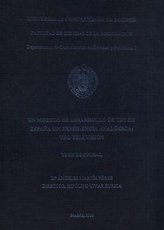 Un modelo de desarrollo de TDT en España sin experiencia analógica : Veo Televisión / Maria Ángeles Martín Perez ; director, Hipólito Vivar Zurita