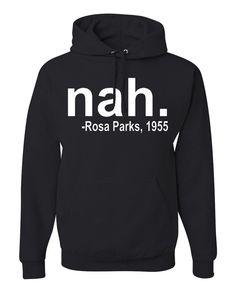 Nah. Rosa Parks 1955 Hoodie Quotation Civil Rights door NYCApparel