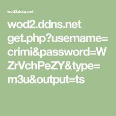 wod2.ddns.net get.php?username=crimi&password=WZrVchPeZY&type=m3u&output=ts