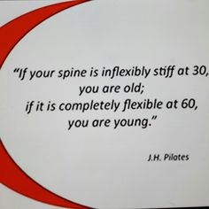 It's not about your age, it's about what your body can do. Joseph Pilates quote