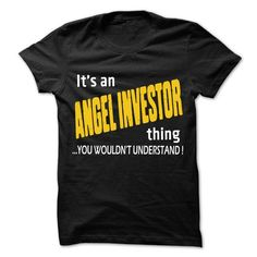 It is Angel investor Thing ... 99 Cool Job Shirt !