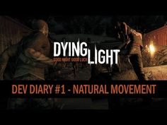 Dying Light - Dev Diary #1 - Natural Movement