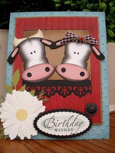 Holy Cow..is this stinking cute or what? I am crazy about this card...and cows.